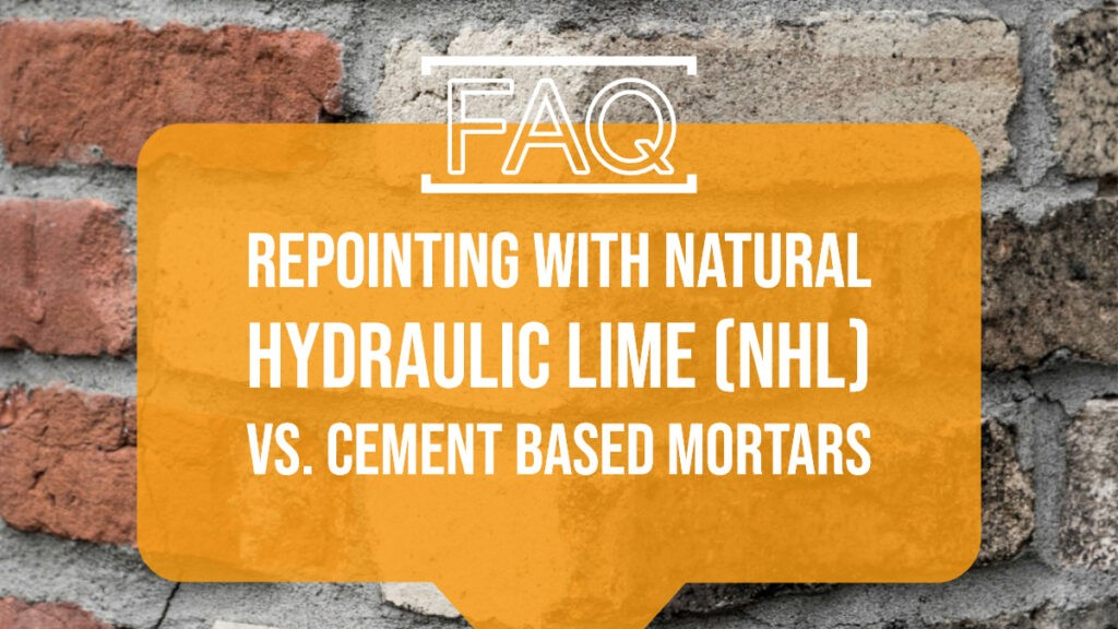 repointing with natural hydraulic lime vs cement based mortars